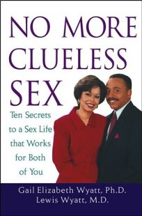 No More Clueless Sex: 10 Secrets to a Sex Life That Works for Both of You