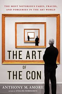 The Art of the Con: The Most Notorious Fakes
