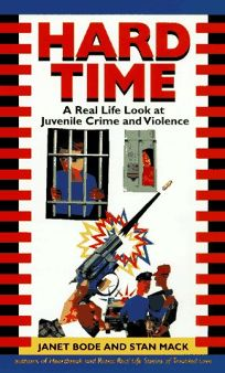Hard Time: A Real Life Look at Juvenile Crime and Violence