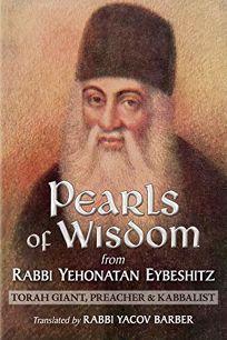 Pearls of Wisdom from Rabbi Yehonatan Eybeshitz: Torah Giant