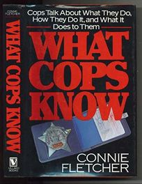 What Cops Know: Cops Talk about What They Do
