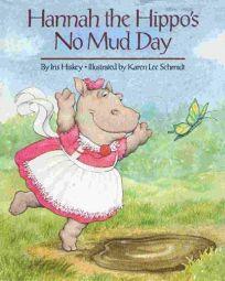 Hannah the Hippos No Mud Day