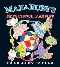 Max and Ruby's Preschool Pranks