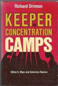 Keeper of Concentration Camps: Dillon S. Myer and American Racism
