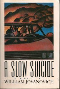 A Slow Suicide