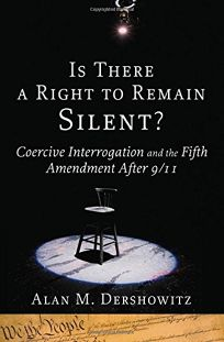 Is There a Right to Remain Silent?: Coercive Interrogation and the Fifth Amendment After 9/11