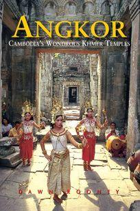 Angkor: Cambodias Wondrous Khmer Temples Sixth Edition