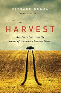 Harvest: An Adventure into the Heart of America's Family Farms