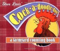 Cock-A-Doodle-Doo!: A Farmyard Counting Book