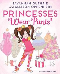 Princesses Wear Pants?