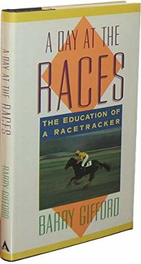 A Day at the Races: The Education of a Racetracker
