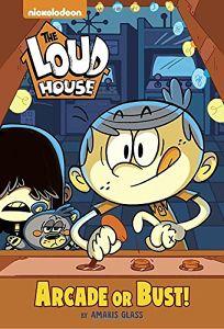 Arcade or Bust! the Loud House