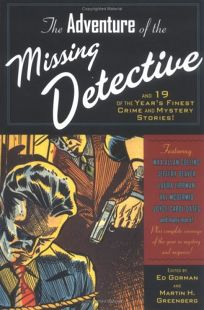The Adventure of the Missing Detective and 25 of the Years Finest Crime and Mystery Stories!