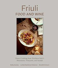 Friuli Food and Wine: Frasca Cooking from Northern Italy's Mountains