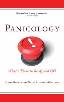 Panicology: Two Statisticians Explain Whats Worth Worrying about and Whats Not in the 21st Century