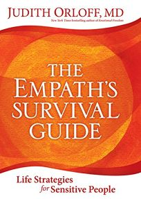 The Empaths Survival Guide: Life Strategies for Sensitive People