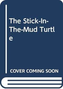 The Stick-In-The-Mud Turtle