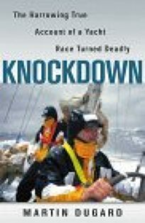 Knockdown: A True Story of Sailors and the Sea