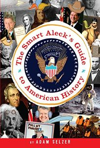 The Smart Alecks Guide to American History