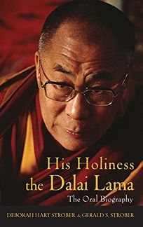 His Holiness the Dalai Lama: The Oral Biography