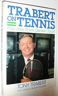 Trabert on Tennis: The View from Center Court