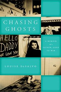 Chasing Ghosts: A Memoir of a Father
