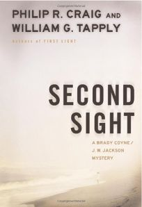 SECOND SIGHT: A Brady Coyne/J.W. Jackson Mystery