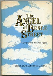 The Angel of Beale Street: A Biography of Julia Ann Hooks