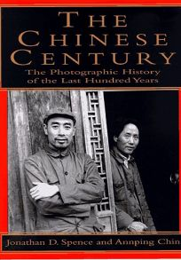 The Chinese Century:: A Photographic History of the Last Hundred Years