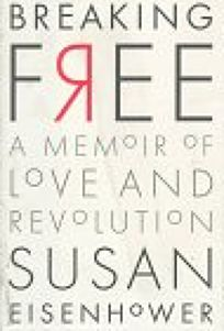 Breaking Free: A Memoir of Love and Revolution