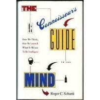 The Connoisseurs Guide to the Mind: How We Think