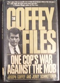 The Coffey Files: One Cops War Against the Mob