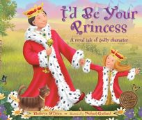 Id Be Your Princess: A Royal Tale of Godly Character