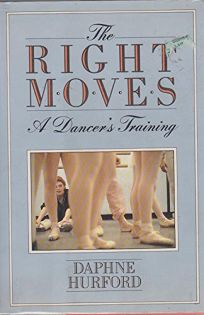 The Right Moves: A Dancers Training