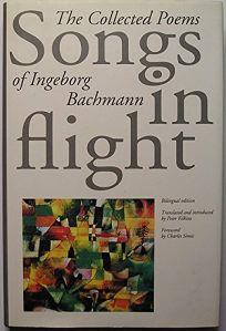 Songs in Flight: The Complete Poetry of Ingeborg Bachman