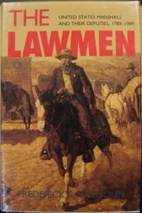 The Lawmen: United States Marshals and Their Deputies