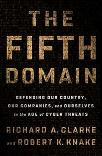 The Fifth Domain: Defending Our Country