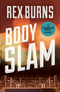 Body Slam: A Touchstone Agency Mystery