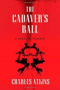 The Cadavers Ball: A Novel of Revenge
