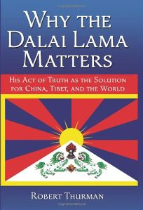 Why the Dalai Lama Matters: His Act of Truth as the Solution for China