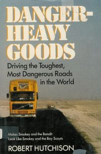 Danger--Heavy Goods: Driving the Toughest