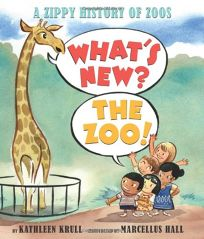 What's New? The Zoo! A Zippy History of Zoos