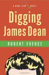 DIGGING JAMES DEAN: A Nina Zero Novel