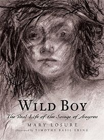 Wild Boy: The Real Life of the Savage of Aveyron