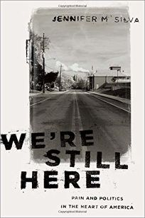 We're Still Here: Pain and Politics in the Heart of America