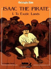 ISAAC THE PIRATE: Volume 1: To Exotic Lands