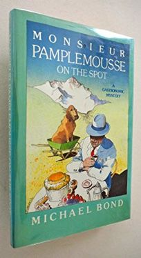 M. Pamplemousse on the Spot: A Gastronomic Mystery
