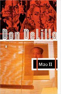 Mao II Mao II: A Novel a Novel