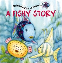 Fishy Story: Rainbow Fish & Friends [With 2 Pages of Stickers]
