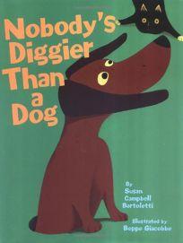 NOBODYS DIGGIER THAN A DOG